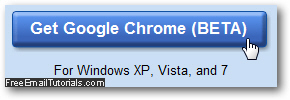 Download Google Chrome for Windows 7 / Windows Vista / Windows XP